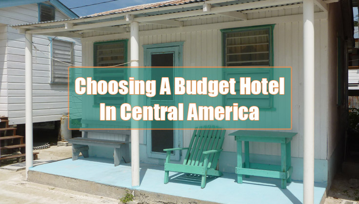 choosing a budget hotel in central america