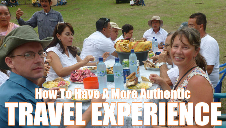 How To Have A More Authentic Travel Experience