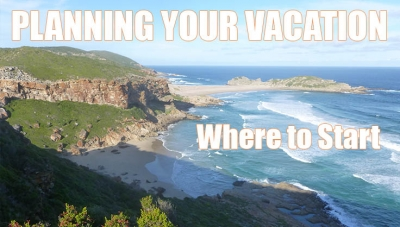 Planning Your Vacation - Where to Start