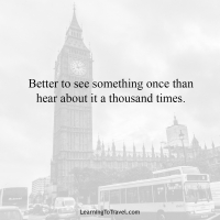 Better to see something once than hear about it a thousand times